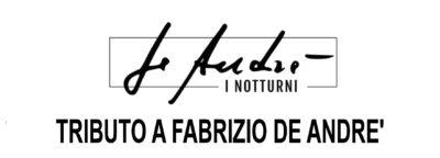 I Notturni - TRIBUTO A FABRIZIO DE ANDRE'